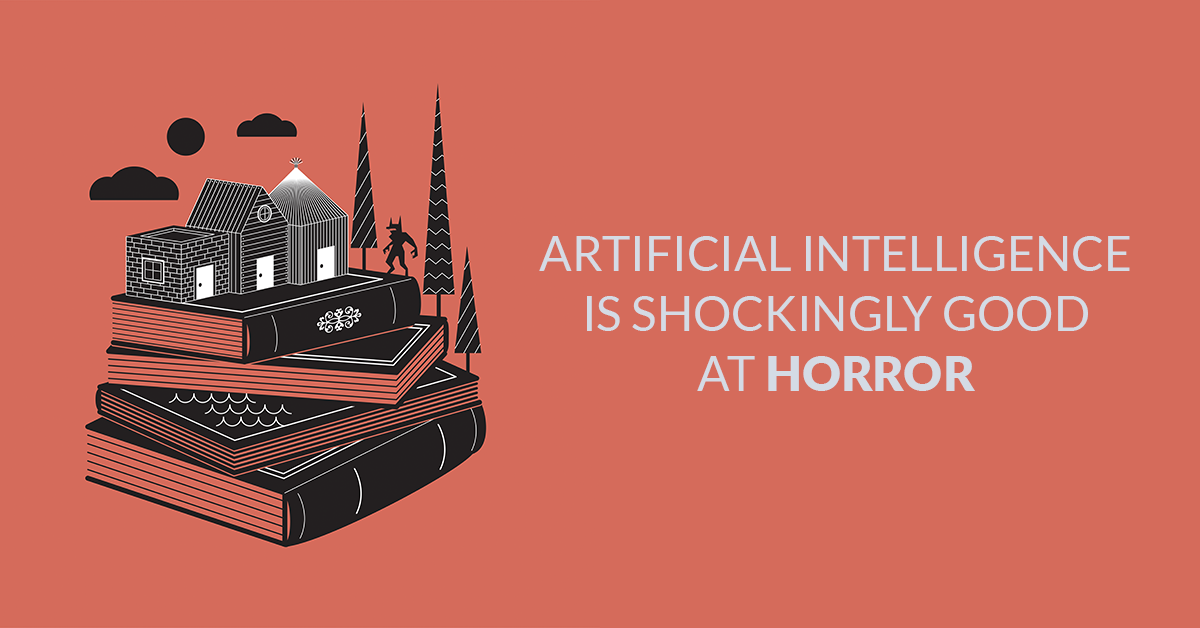 Artificial Intelligence is Shockingly Good at Horror